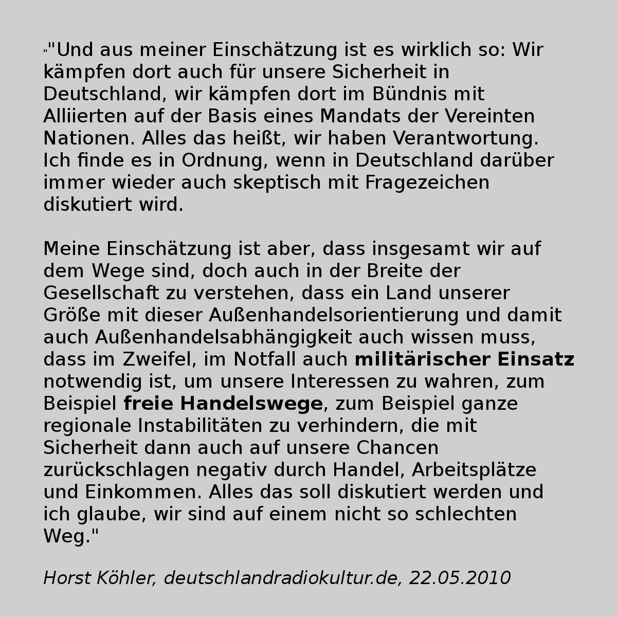 """""""Kämpft die Bundeswehr auch für wirtschaftliche Interessen?"""", fragte der  Spiegel am 27.05.2010, nachdem Horst Köhler in einem Interview ein  Tabuthema ..."""